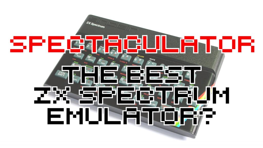 Spectaculator - The Best ZX Spectrum Emulator