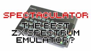 Spectaculator - The Best ZX Spectrum Emulator