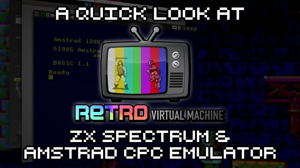 Retro Virtual Machine - ZX Spectrum & Amstrad CPC Emulator