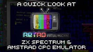 Retro Virtual Machine - ZX Spectrum & Amstrad CPC Emulator
