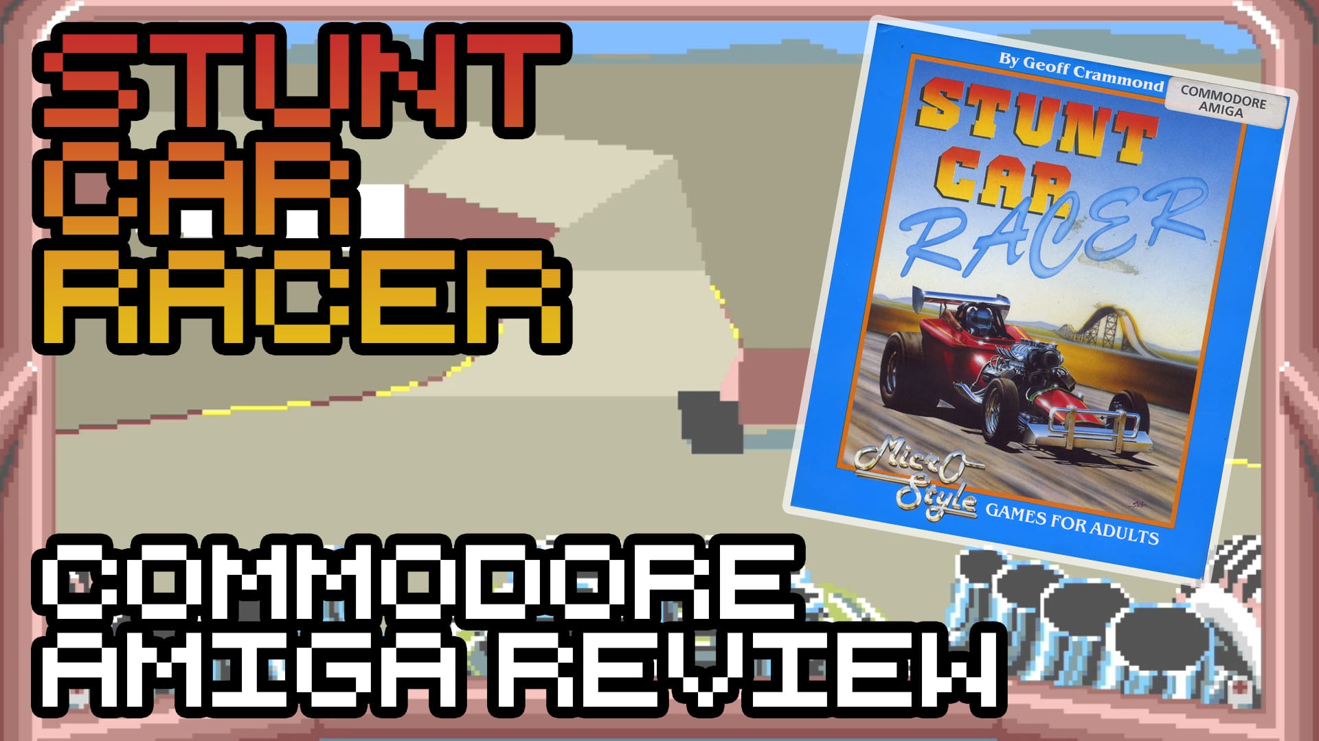 Stunt Car Racer – Commodore Amiga Review
